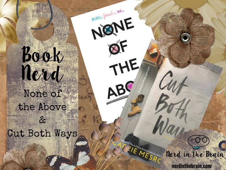Book Nerd: None of the Above & Cut Both Ways   Nerd in the Brain